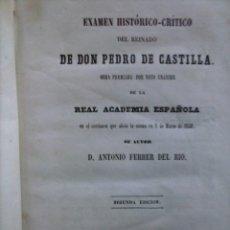 Libros antiguos: EXAMEN HISTÓRICO-CRÍTICO DEL REINADO DE D. PEDRO DE CASTILLA. Lote 56548827