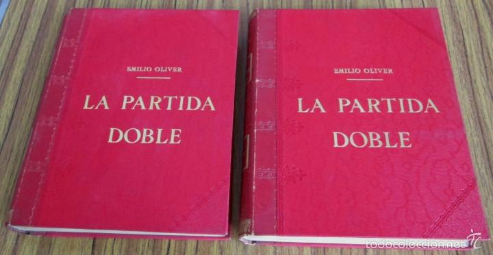 2 TOMOS - LA PARTIDA DOBLE - POR EMILIO OLIVER CASTAÑER 1907 (Libros Antiguos, Raros y Curiosos - Ciencias, Manuales y Oficios - Derecho, Economía y Comercio)