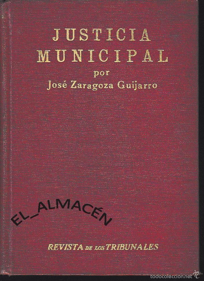 JUSTICIA MUNICIPAL (JOSÉ ZARAGOZA 1929) SIN USAR. (Libros Antiguos, Raros y Curiosos - Ciencias, Manuales y Oficios - Derecho, Economía y Comercio)