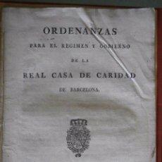 Libros antiguos: ORDENANZAS PARA EL REGIMEN Y GOBIERNO DE LA REAL CASA DE CARIDAD DE BARCELONA. Lote 56646588