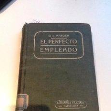 Libros antiguos: EL PERFECTO EMPLEADO. 1917. O.SWETT MARDEN. TRADUCCION FEDERICO CLIMENT TERRER. Lote 56671454