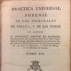 Libros antiguos: PRACTICA UNIVERSAL FORENSE DE ESPAÑA E INDIAS 1786 POR ANTONIO ELIZONDO TOMO VII. Lote 56890280