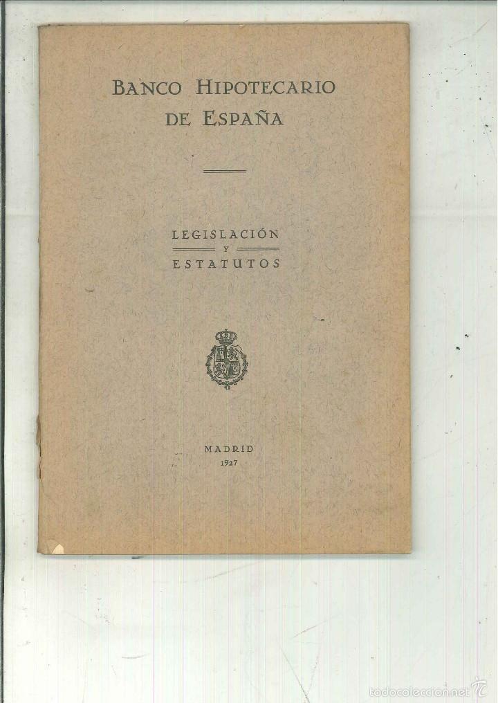 BANCO HIPOTECARIO DE ESPAÑA. LEGISLACIÓN Y ESTATUTOS (Libros Antiguos, Raros y Curiosos - Ciencias, Manuales y Oficios - Derecho, Economía y Comercio)