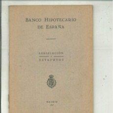 Libros antiguos: BANCO HIPOTECARIO DE ESPAÑA. LEGISLACIÓN Y ESTATUTOS. Lote 56932073