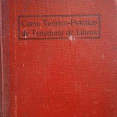 Libros antiguos: CURSO TEORICO PRACTICO DE TENEDURIA DE LIBROS POR PARTIDA DOBLE ANTONIO TORRENTS MONNER BAYER 1909. Lote 56983006