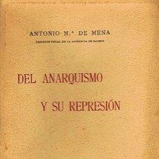 Libros antiguos: MENA : DEL ANARQUISMO Y SU REPRESIÓN. (1ª ED., 1906) (MEDIDAS PREVENTIVAS; POLICIA Y MEDIOS; REPRESI. Lote 104105856