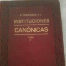 Libros antiguos: INSTITUCIONES CANÓNICAS. TOMO I. FERRERES. 1926. Lote 57226927