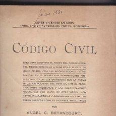 Libros antiguos: ÁNGEL C. BETANCOURT: CÓDIGO CIVIL DE CUBA. HABANA, 1924. DERECHO. Lote 57395518