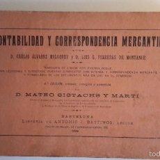 Libros antiguos: C. ALVAREZ Y L. G. FERRERAS. CONTABILIDAD Y CORRESPONDENCIA MERCANTIL. BARCELONA, 1899. Lote 57412214