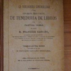 Libros antiguos: LA VERDADERA CONTABILIDAD. FRANCISCO CASTAÑO. 1921. Lote 57419129