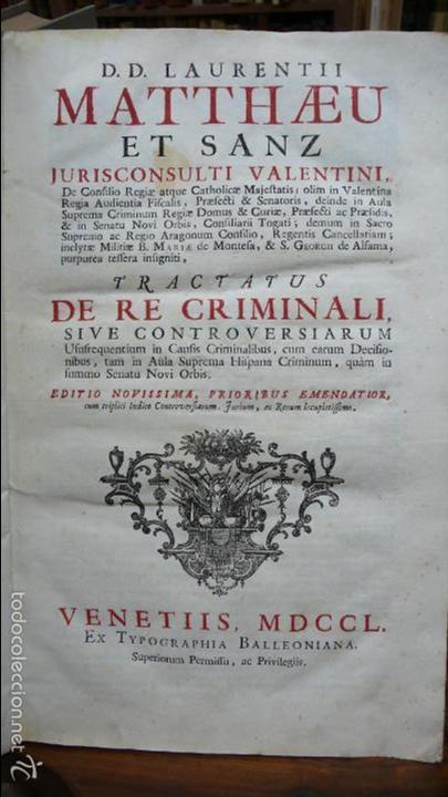 TRACTATUS DE RE CRIMINALI, SIVE CONTROVERSIARUM… LAURENTII MATTHAEU ET SANZ, 1750. (Libros Antiguos, Raros y Curiosos - Ciencias, Manuales y Oficios - Derecho, Economía y Comercio)