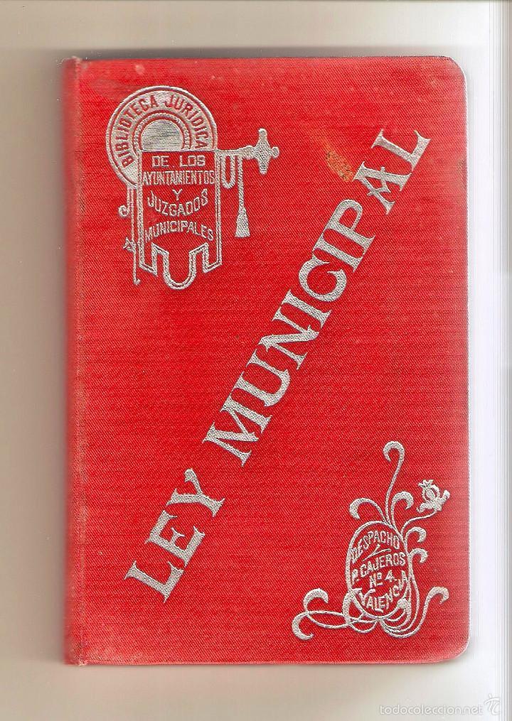 LEY MUNICIPAL. JOSÉ VILA SERRA. 1909. BIBLIOTECA JURÍDICA DE LOS AYUNTAMIENTOS Y JUZGADOS MUNICIPALE (Libros Antiguos, Raros y Curiosos - Ciencias, Manuales y Oficios - Derecho, Economía y Comercio)