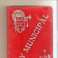 Libros antiguos: LEY MUNICIPAL. JOSÉ VILA SERRA. 1909. BIBLIOTECA JURÍDICA DE LOS AYUNTAMIENTOS Y JUZGADOS MUNICIPALE. Lote 57477988