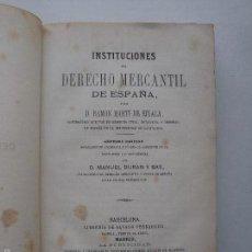 Libros antiguos: INSTITUCIONES DEL DERECHO MERCANTIL DE ESPAÑA -D. RAMON MARTÍ DE EIXELÁ - 1875 . Lote 57488734