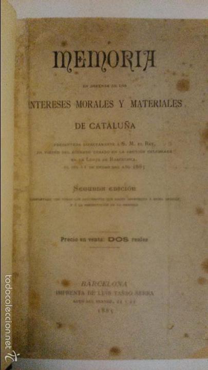 MEMORIAS EN DEFENSA DE LOS INTERESES MORALES Y MATERIALES DE CATALUÑA. 2ª EDICIÓN 1885 BARCELONA (Libros Antiguos, Raros y Curiosos - Ciencias, Manuales y Oficios - Derecho, Economía y Comercio)