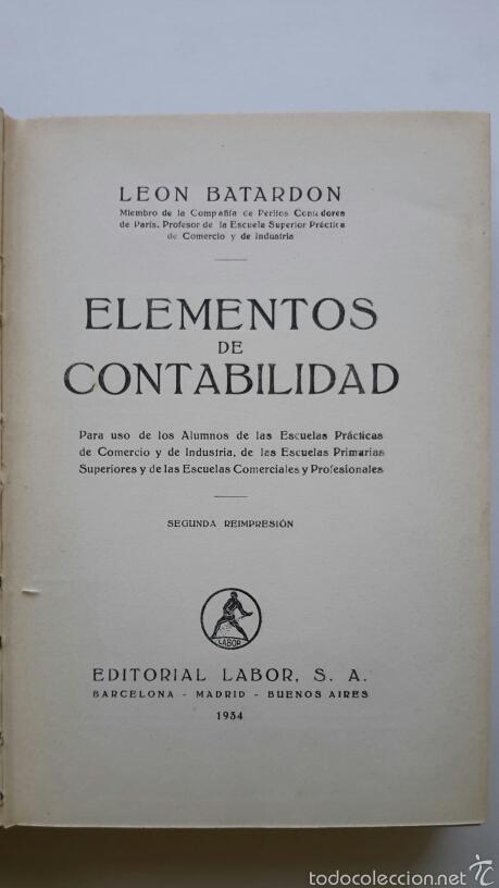 LEON BATARDON. ELEMENTOS DE CONTABILIDAD. ED. LABOR. 1934 (Libros Antiguos, Raros y Curiosos - Ciencias, Manuales y Oficios - Derecho, Economía y Comercio)