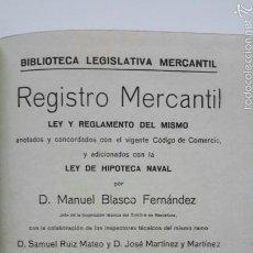 Libros antiguos: REGISTRO MERCANTIL. LEY Y REGLAMENTO DEL MISMO.. LEY HIPOTECA NAVAL. IMP. NUÑEZ. 1920. Lote 57604234