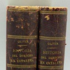 Libros antiguos: HISTORIAS DERECHO CATALUÑA MALLORCA VALENCIA CÓDIGO COSTUMBRES TORTOSA B OLIVER MIGUEL GINESTA 1879. Lote 57768197