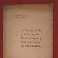 Libros antiguos: PRONTUARIO DE LAS DISPOSICIONES LEGALES REFERENTES AL INGRESO Y SALIDA DE LOS ENAJENADOS DE LOS MANI. Lote 57908971