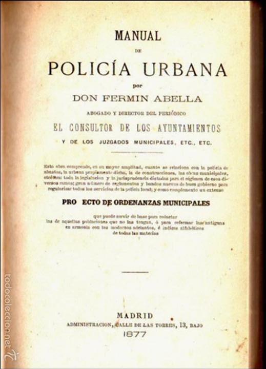 Libros antiguos: FERMIN ABELLA : MANUAL DE POLICÍA URBANA (MADRID, 1877) - Foto 2 - 57972058