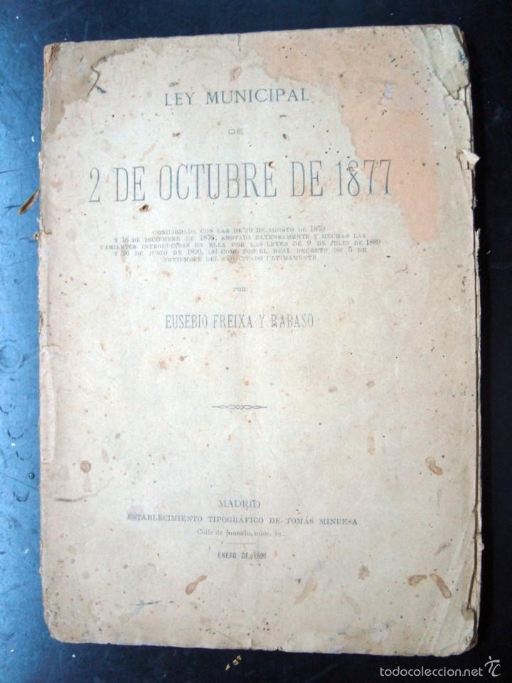 ANTIGUO LIBRO LEY MUNICIPAL 1877 - EUSEBIO FREIXA Y RABASO (Libros Antiguos, Raros y Curiosos - Ciencias, Manuales y Oficios - Derecho, Economía y Comercio)