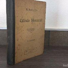 Libros antiguos: CALCULO MERCANTIL. M. BOFILL Y TRIAS. EDITORIAL CULTURA, BARCELONA. 1936. 7ª EDICION. TAPA DURA. Lote 157211309