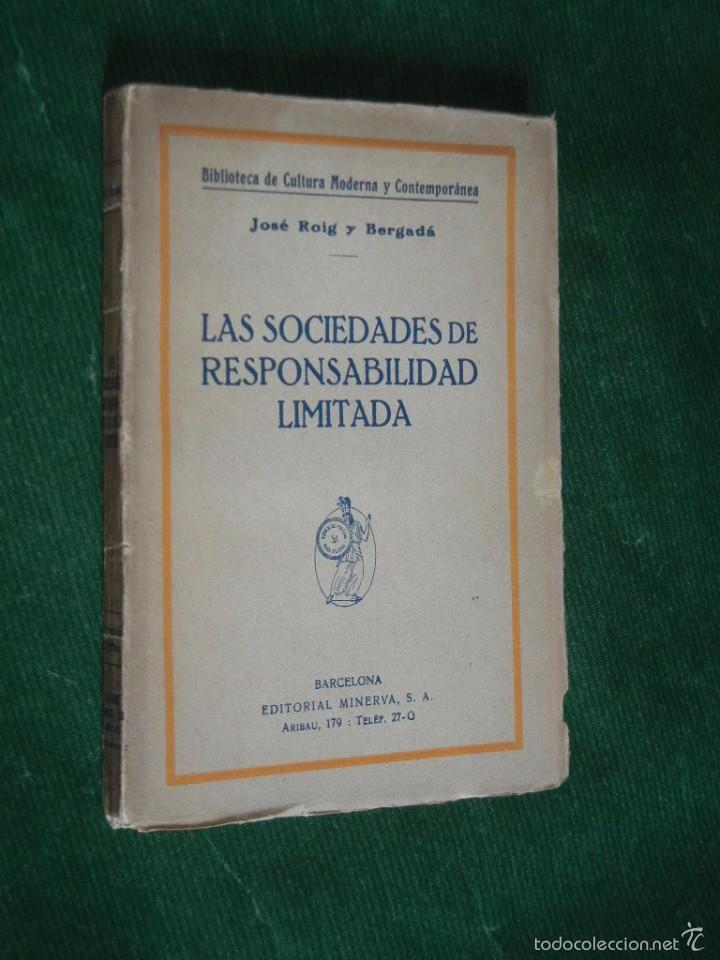 LAS SOCIEDADES DE RESPONSABILIDAD LIMITADA, DE JOSE ROIG Y BERGADA, (1923) (Libros Antiguos, Raros y Curiosos - Ciencias, Manuales y Oficios - Derecho, Economía y Comercio)
