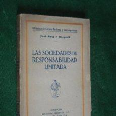 Libros antiguos: LAS SOCIEDADES DE RESPONSABILIDAD LIMITADA, DE JOSE ROIG Y BERGADA, (1923). Lote 58111867