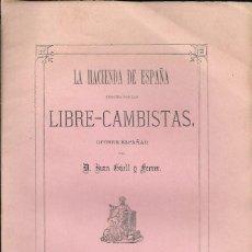 Libros antiguos: GÜELL : LA HACIENDA DE ESPAÑA DIRIGIDA POR LOS LIBRE-CAMBISTAS ¡POBRE ESPAÑA!. BARCELONA, 1869.. Lote 58176760