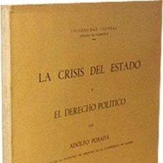 Libros antiguos: ADOLFO POSADA: LA CRISIS DEL ESTADO Y EL DERECHO POLÍTICO. (MADRID, 1934). Lote 58215768