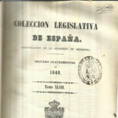 Libros antiguos: COLECCIÓN LEGISLATIVA DE ESPAÑA. 2ª CUATRIMESTRE DE 1849. IMPRENTA NACIONAL. MADRID. 1850. Lote 58258412