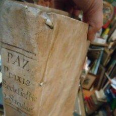 Libros antiguos: PRAXIS ECCLESLASTICA ET SAECULARIS IN QUA EN MADRID 1770 EN PERGAMINO. Lote 58423504