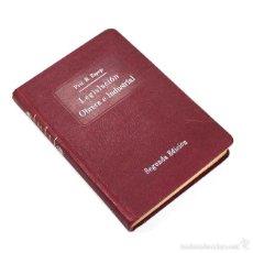 Libros antiguos: LEGISLACION OBRERA E INDUSTRIAL DE ESPAÑA, RICARDO ESPEJO DE HINOJOSA 1931, 237 PAG, MUY RARO. Lote 58583953