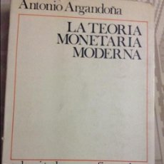 Libros antiguos: LA TEORÍA MONETARIA MODERNA (ANTONIO ARGANDOÑA). Lote 58582050