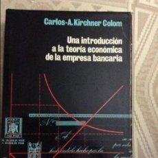 Libros antiguos: UNA INTRODUCCIÓN A LA TEORÍA ECONÓMICA DE LA EMPRESA BANCARIA. CARLOS-A.KIRCHNER COLOM. Lote 58583314