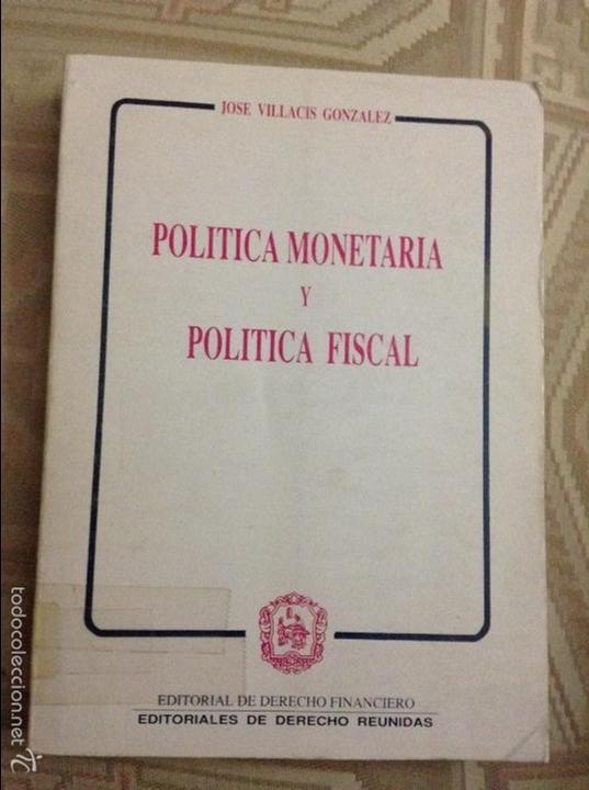 POLÍTICA MONETARIA Y POLÍTICA FISCAL. JOSE VILLACIS GONZALEZ (Libros Antiguos, Raros y Curiosos - Ciencias, Manuales y Oficios - Derecho, Economía y Comercio)