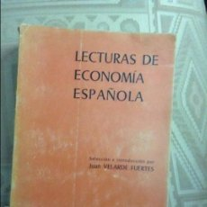 Libros antiguos: LECTURAS DE ECONOMÍA ESPAÑOLA. SELECCIÓN E INTRODUCCIÓN POR J. VELARDE FUERTES. Lote 58583968