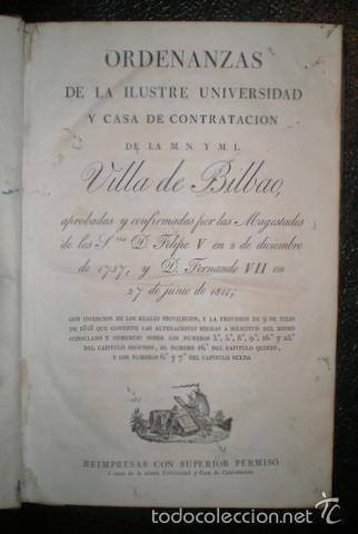 Libros antiguos: ORDENANZAS DE LA ILUSTRE UNIVERSIDAD y CASA DE CONTRATACION de la M.N. y M.L. VILLA DE BILBAO - Foto 2 - 39447579