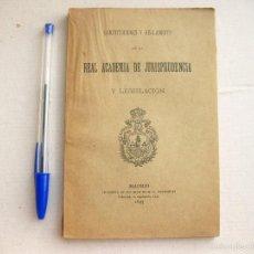 Libros antiguos: CONSTITUCIONES Y REGLAMENTO DE LA REAL ACADEMIA DE JURISPRUDENCIA Y LEGISLACIÓN. MADRID 1897.. Lote 58624690