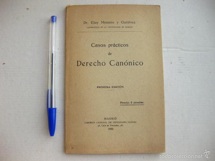 CASOS PRÁCTICOS DE DERECHO CANÓNICO. ELOY MONTERO Y GUTIÉRREZ. MADRID 1930. (Libros Antiguos, Raros y Curiosos - Ciencias, Manuales y Oficios - Derecho, Economía y Comercio)