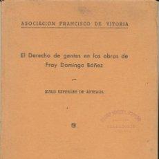 Libros antiguos: JESÚS ESPERABÉ DE ARTEAGA, EL DERECHO DE GENTES EN LAS OBRAS DE FRAY DOMINGO BÁÑEZ, 1934. Lote 58642834