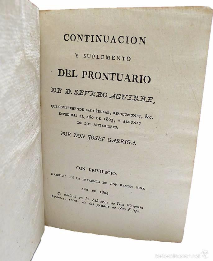 Libros antiguos: GARRIGA ,JOSEF-LIBRO TAPAS PIEL CONTINUACION Y SUPLEMENTO DEL PRONTUARIO DE D.SEVERO AGUIRRE 1.804 - Foto 2 - 58687135
