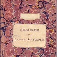 Libros antiguos: ORDENANZAS MUNICIPALES PARA LA CIUDAD DE SAN FERNANDO 1894. Lote 59479349