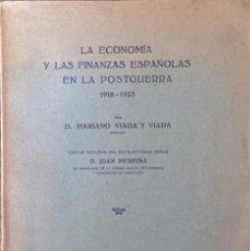 Libros antiguos: LA ECONOMIA Y LAS FINANZAS ESPAÑOLAS EN LA POSTGUERRA 1918 1923. Lote 59484723