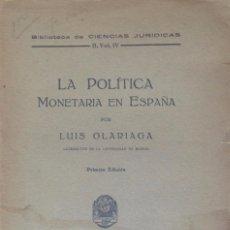 Libros antiguos: LA POLITICA MONETARIA EN ESPAÑA. OLARIAGA LUIS. Lote 59500083