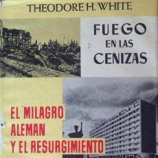 Libros antiguos: FUEGO EN LAS CENIZAS. THEODORE H. WHITE.. Lote 59853260