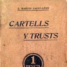 Libros antiguos: CARTELLS Y TRUSTS. E MARTIN SAINT LEON. Lote 59853420