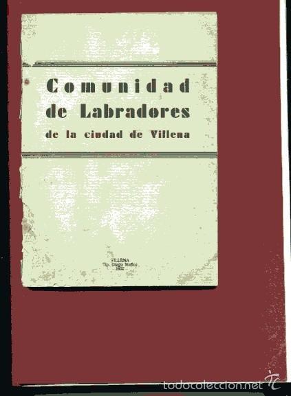 ORDENANZA DE LA COMUNIDAD DE LABRADORES DE VILLENA.. REGLAMENTO Y CARTILLA ... . . (Libros Antiguos, Raros y Curiosos - Ciencias, Manuales y Oficios - Derecho, Economía y Comercio)