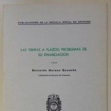 Libros antiguos: LA VENTA A PLAZOS...BERNARDO MORENO QUESADA 1965 ESCUELA SOCIAL DE GRANADA. Lote 60068147