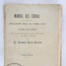 Libros antiguos: ANTIGUO LIBRO - MANUAL DEL CURIAL. PROCEDIMIENTO JUDICIAL, CIVIL Y CRIMINAL. PÉREZ DAUCÉN - AÑO 1887. Lote 60508471